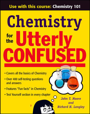 Chemistry for the Utterly Confused By Moore, John T./ Langley, Richard, M.D.