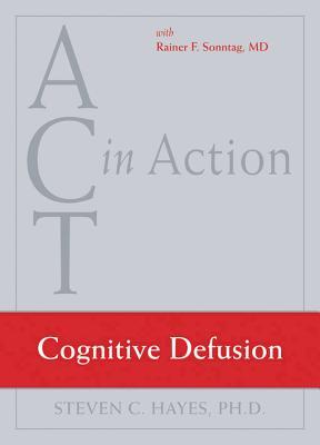 Cognitive Defusion By Hayes, Steven C./ Sonntag, Rainer F., M.D.